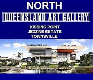 NORTH QUEENSLAND GALLERY MUSEUM 2007